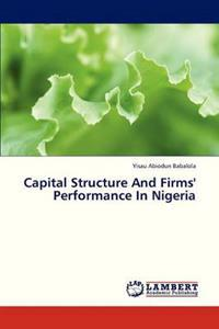 Capital Structure and Firms' Performance in Nigeria