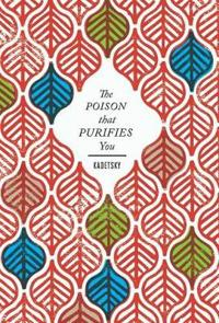 The Poison That Purifies You