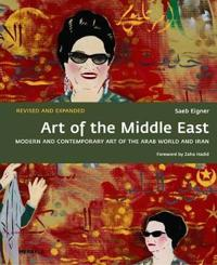 Art of the middle east - modern and contemporary art of the arab world and