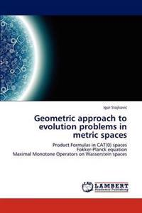 Geometric Approach to Evolution Problems in Metric Spaces