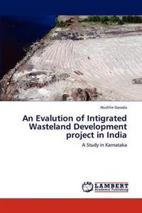 An Evalution of Intigrated Wasteland Development Project in India