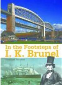 In the Footsteps of I K Brunel