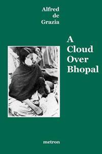 A Cloud Over Bhopal: Causes, Consequences and Constructive Solutions