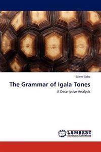 The Grammar of Igala Tones