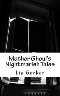 Mother Ghoul's Nightmarish Tales
