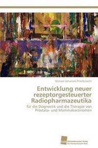 Entwicklung Neuer Rezeptorgesteuerter Radiopharmazeutika