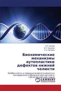 Biokhimicheskie Mekhanizmy Autoplastiki Defektov Nizhney Chelyusti