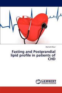Fasting and Postprandial Lipid Profile in Patients of Chd