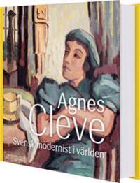 Agnes Cleve : svensk modernist i världen