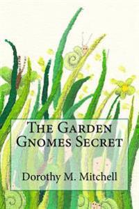 The Garden Gnomes Secret