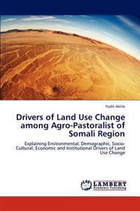 Drivers of Land Use Change Among Agro-Pastoralist of Somali Region