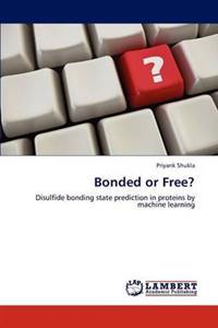 Bonded or Free?