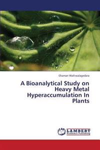 A Bioanalytical Study on Heavy Metal Hyperaccumulation in Plants