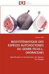 Biosyst�matique Des Esp�ces Autchoctones Du Genre Ficus L.(Moraceae)