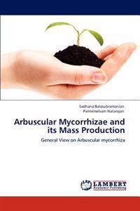 Arbuscular Mycorrhizae and Its Mass Production