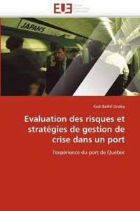 Evaluation Des Risques Et Strat�gies de Gestion de Crise Dans Un Port