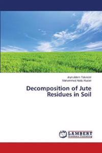 Decomposition of Jute Residues in Soil