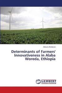 Determinants of Farmers' Innovativeness in Alaba Woreda, Ethiopia