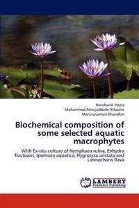 Biochemical Composition of Some Selected Aquatic Macrophytes