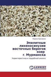 Epilitnye Likhenosinuzii Vostochnykh Beregov Ozer G. Murmanska