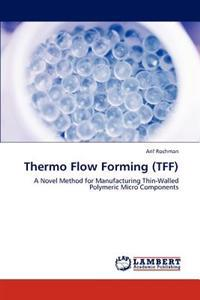 Thermo Flow Forming (Tff)