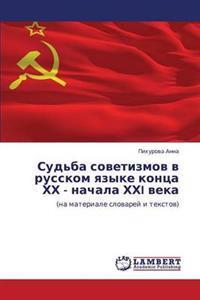 Sud'ba Sovetizmov V Russkom Yazyke Kontsa Khkh - Nachala Khkhi Veka