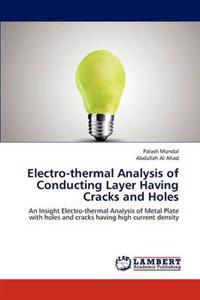 Electro-Thermal Analysis of Conducting Layer Having Cracks and Holes