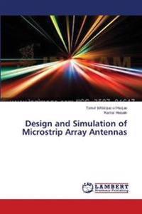 Design and Simulation of Microstrip Array Antennas