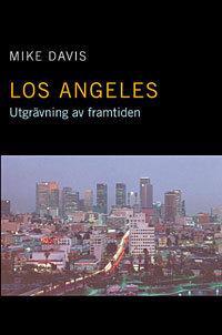 Los Angeles : Utgrävning av framtiden