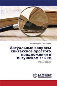 Aktual'nye Voprosy Sintaksisa Prostogo Predlozheniya V Ingushskom Yazyke