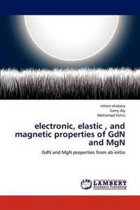 Electronic, Elastic, and Magnetic Properties of Gdn and Mgn