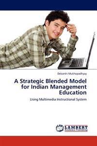 A Strategic Blended Model for Indian Management Education
