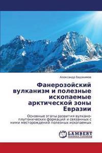Fanerozoyskiy Vulkanizm I Poleznye Iskopaemye Arkticheskoy Zony Evrazii