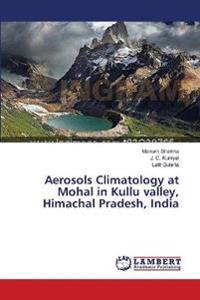 Aerosols Climatology at Mohal in Kullu Valley, Himachal Pradesh, India