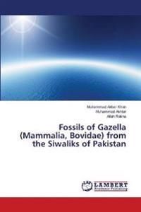 Fossils of Gazella (Mammalia, Bovidae) from the Siwaliks of Pakistan