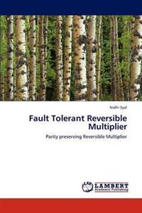 Fault Tolerant Reversible Multiplier