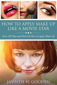 How to Apply Make Up Like in the Movies