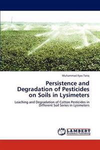 Persistence and Degradation of Pesticides on Soils in Lysimeters