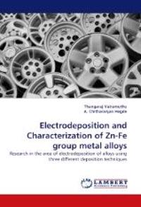 Electrodeposition and Characterization of Zn-Fe Group Metal Alloys