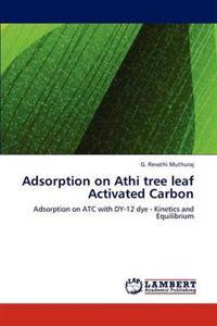 Adsorption on Athi Tree Leaf Activated Carbon