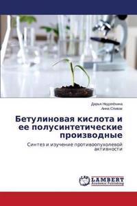 Betulinovaya Kislota I Ee Polusinteticheskie Proizvodnye