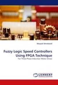 Fuzzy Logic Speed Controllers Using FPGA Technique