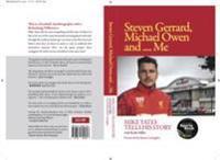 Steven Gerrard, Michael Owen and Me