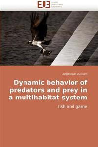 Dynamic Behavior of Predators and Prey in a Multihabitat System