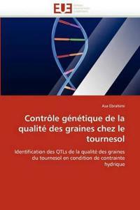 Controle Genetique de La Qualite Des Graines Chez Le Tournesol