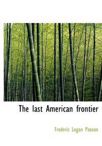 The Last American Frontier