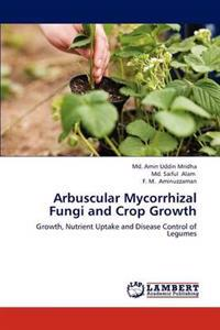Arbuscular Mycorrhizal Fungi and Crop Growth