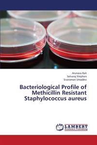 Bacteriological Profile of Methicillin Resistant Staphylococcus Aureus