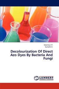 Decolourization of Direct Azo Dyes by Bacteria and Fungi