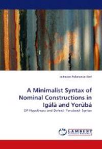A Minimalist Syntax of Nominal Constructions in Igala and Yoruba